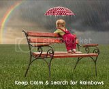 &quot;Keep Calm &amp; Search for Rainbows&quot;